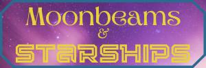 Moonbeams and Starships Magazine